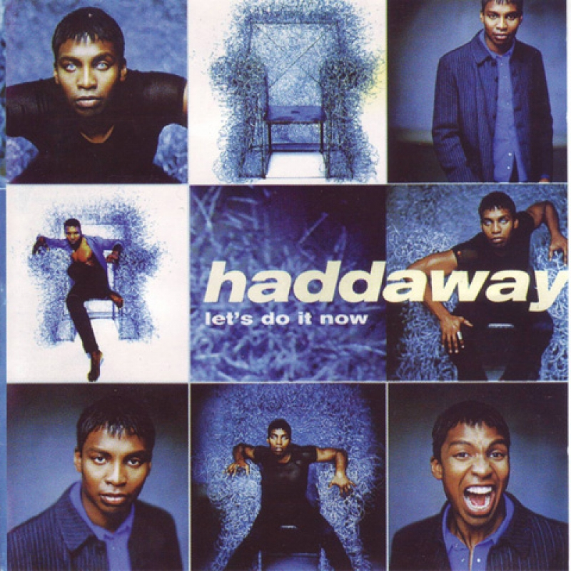Haddaway ‎– Let's Do It Now